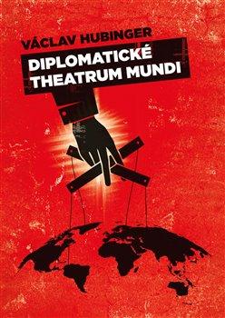 Obálka titulu Diplomatické Theatrum Mundi