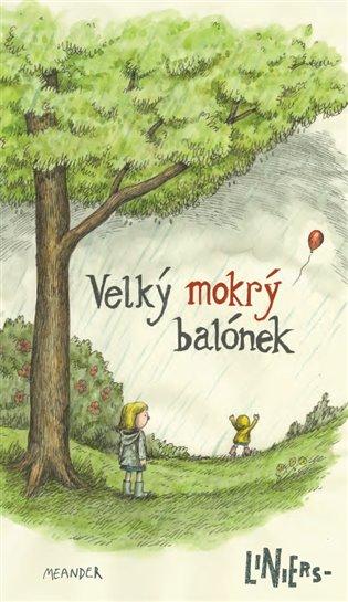 Velký mokrý balónek - Ricardo Liniers | Booksquad.ink
