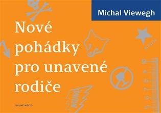 Nové pohádky pro unavené rodiče - Michal Viewegh | Booksquad.ink