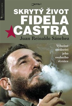 Obálka titulu Skrytý život Fidela Castra