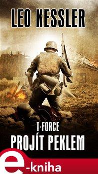 Obálka titulu T-Force - Projít peklem