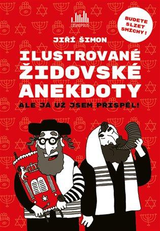 Ilustrované židovské anekdoty:Budete slzet smíchy! - Jiří Šimon | Booksquad.ink