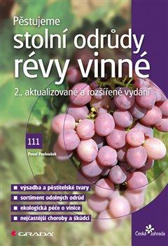 Obálka titulu Pěstujeme stolní odrůdy révy vinné