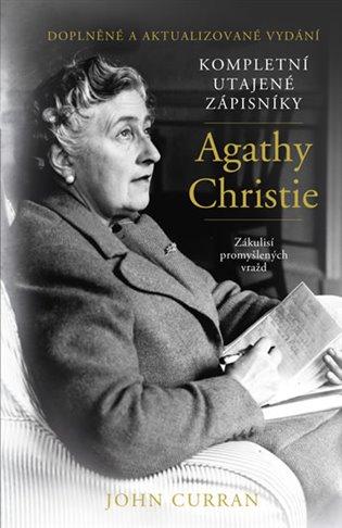 Kompletní utajené zápisníky Agathy Christie - Zákulisí promyšlených vražd - John Curran   Booksquad.ink
