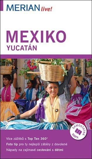 MEXIKO PRŮVODCE MERIAN S MAPOU