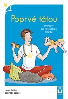 Obálka titulu Poprvé tátou - Průvodce pro novopečené tatínky