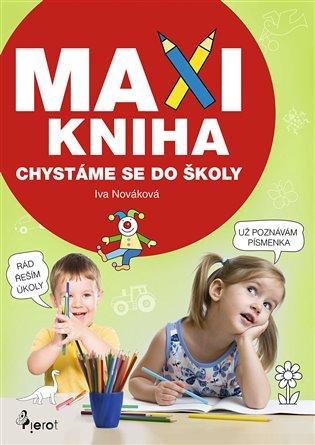 Maxi kniha:Chystáme se do školy - Iva Nováková | Booksquad.ink