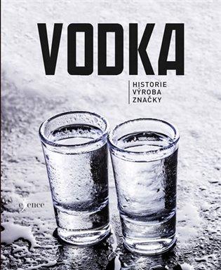 Vodka:Historie - Výroba - Značky - - | Booksquad.ink