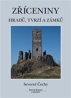 Obálka titulu Zříceniny hradů, tvrzí a zámků - Severní Čechy