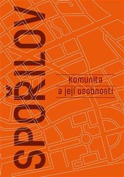 Obálka titulu Spořilov- komunita a její osobnosti