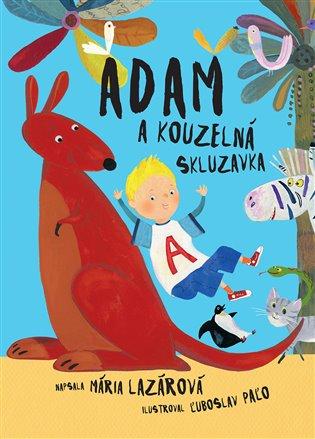Adam a kouzelná skluzavka - Mária Lazárová | Booksquad.ink