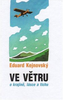 Obálka titulu Ve větru - o krajině, lásce a tichu