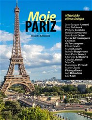 Moje Paříž – Město lásky očima slavných