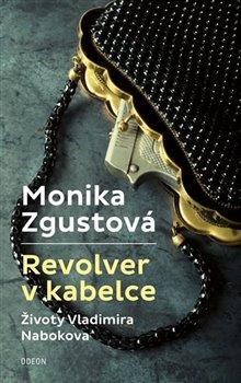 Obálka titulu Revolver v kabelce – Životy Vladimira Nabokova