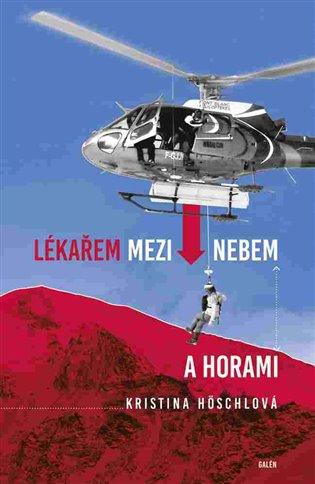Lékařem mezi nebem a horami - Kristina Höschlová | Booksquad.ink