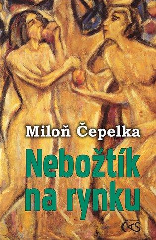 Nebožtík na rynku - Miloň Čepelka | Booksquad.ink