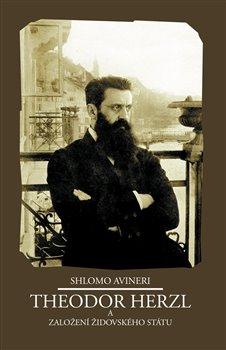 Obálka titulu Theodor Herzl a založení židovského státu