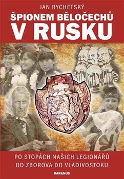 Obálka titulu Špionem Běločechů v Rusku