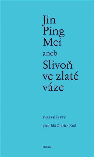 Jin Ping Mei aneb Slivoň ve zlaté váze VI.:(svazek šestý) - - | Booksquad.ink
