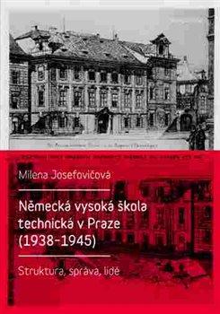 Obálka titulu Německá vysoká škola technická v Praze (1938 - 1945)
