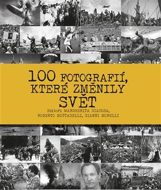 100 fotografií, které změnily svět - - | Booksquad.ink