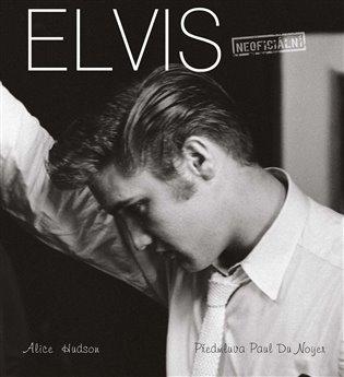 Elvis: (Ne)smrtelná ikona - Alice Hudson | Booksquad.ink