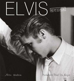 Obálka titulu Elvis: (Ne)smrtelná ikona