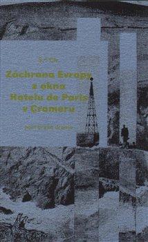 Záchrana Evropy zokna hotelu de Paris vCromeru