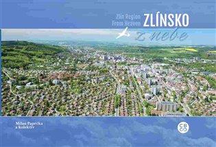 Zlínsko z nebe / Zlínsko from Heaven - Simona Nádašiová, | Booksquad.ink