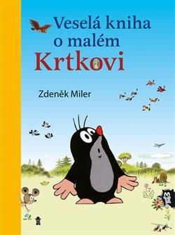 Obálka titulu Veselá kniha o malém Krtkovi