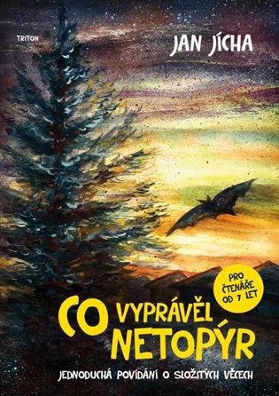 Co vyprávěl netopýr:jednoduchá povídání o složitých věcech - Jan Jícha   Booksquad.ink