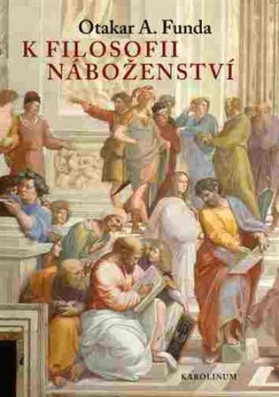 K filosofii náboženství - Otakar A. Funda | Booksquad.ink