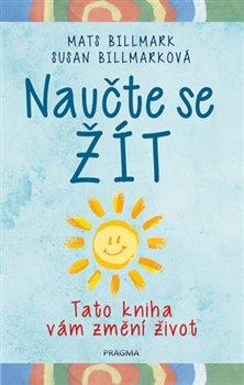 Obálka titulu Naučte se žít - Tato kniha vám změní život