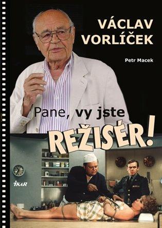 Pane, vy jste režisér! - Petr Macek,   Booksquad.ink