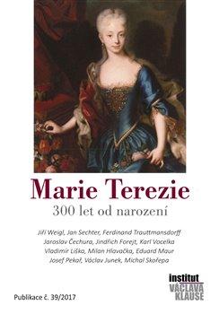 Obálka titulu Marie Terezie – 300 let od narození