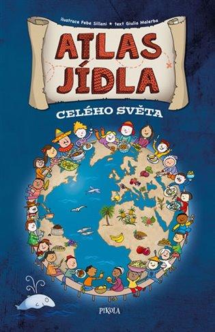Atlas jídla celého světa - Giulia Malerba | Booksquad.ink