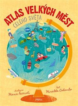 Obálka titulu Atlas velkých měst celého světa