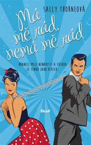 Má mě rád, nemá mě rád - Sally Thorneová | Booksquad.ink
