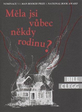 Měla jsi vůbec někdy rodinu? - Bill Clegg | Booksquad.ink