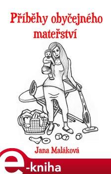 Obálka titulu Příběhy obyčejného mateřství