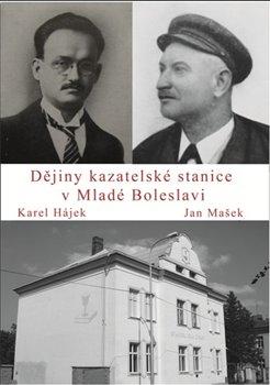 Obálka titulu Dějiny kazatelské stanice v Mladé Boleslavi