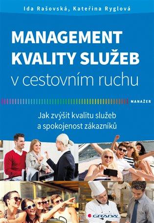 Management kvality služeb v cestovním ruchu:Jak zvýšit kvalitu služeb a spokojenost zákazníků - Ida Rašovská, | Booksquad.ink