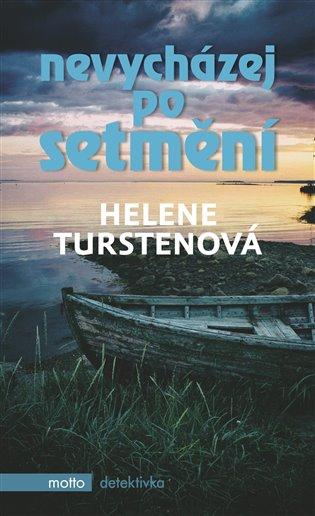 Nevycházej po setmění - Helene Turstenová | Booksquad.ink