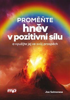 Obálka titulu Proměňte hněv v pozitivní sílu a využijte jej ve svůj prospěch!