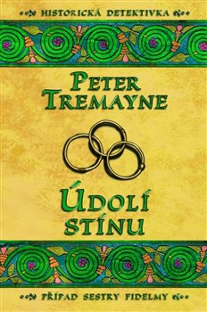 Údolí stínu. Případ sestry Fidelmy - Peter Tremayne