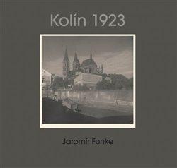 Jaromír Funke - Kolín 1923. Album No. 19 - Jaromír Funke, Antonín Dufek, Jaroslav Pejša