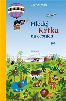 Hledej Krtka na cestách - Zdeněk Miler