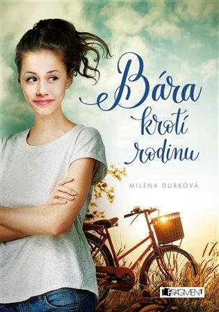 Bára krotí rodinu - Milena Durková | Booksquad.ink