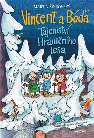 Vincent a Bóďa - Tajemství Hraničního lesa - Martin Šinkovský | Booksquad.ink