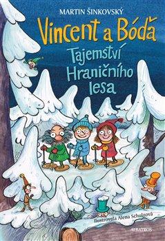 Obálka titulu Vincent a Bóďa - Tajemství Hraničního lesa